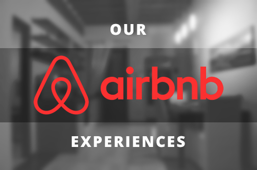 Our Airbnb Experiences - Two Sided Travels